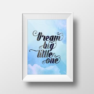 Dream Big Little One_White_Mockup