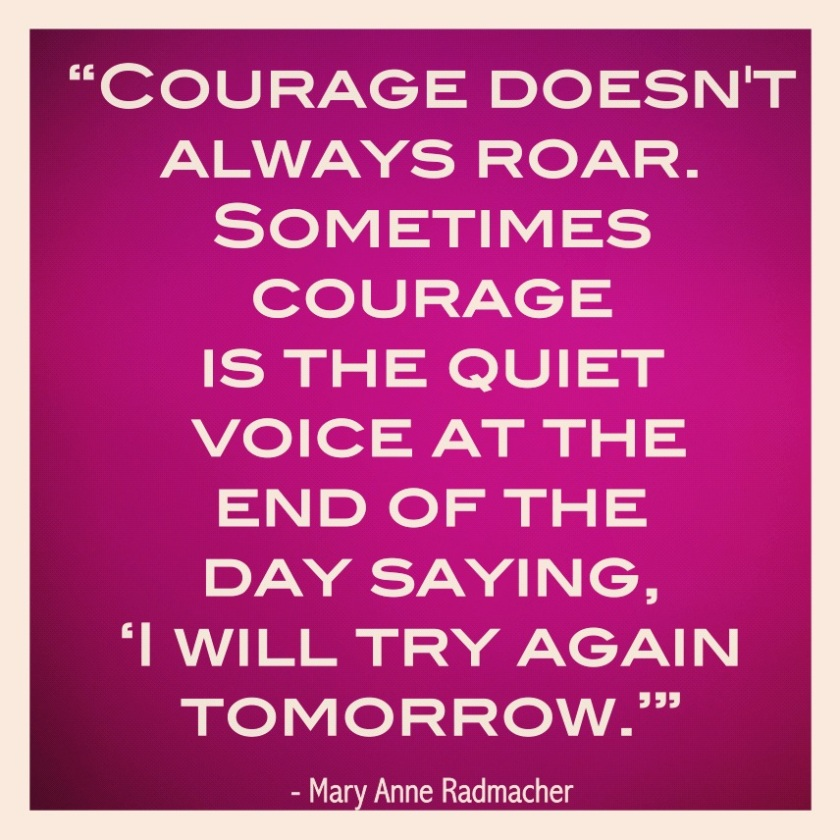courage-doesnt-always-roar-inspirational-quote
